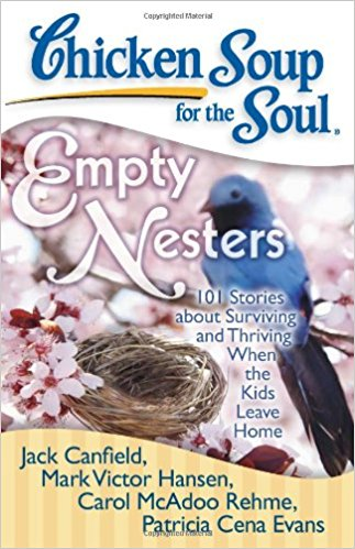 When Kids Leave Home: Empty Nesters Chicken Soup for the Soul