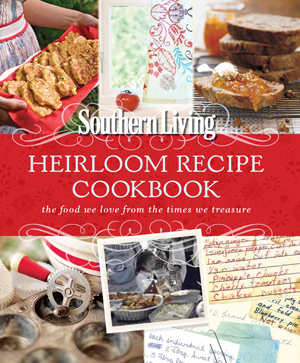 Southern Living Heirloom Recipe Cookbook